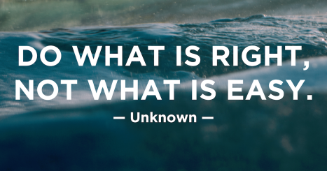 22Do-what-is-right-not-what-is-easy.22-Unknown-1200x630
