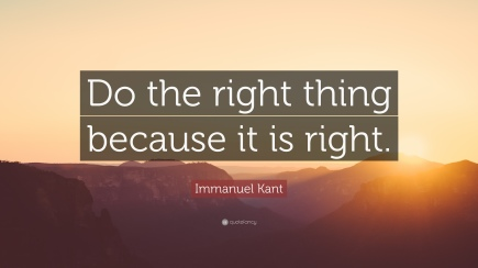 63743-Immanuel-Kant-Quote-Do-the-right-thing-because-it-is-right